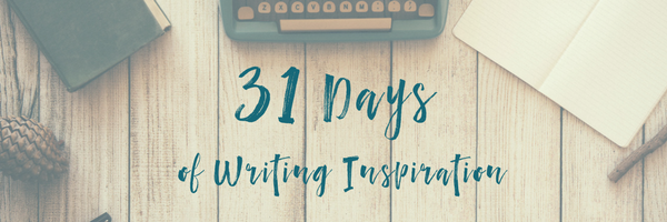 31 Days of Writing Inspiration