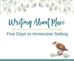 Writing About Place: 5 Days to Immersive Setting