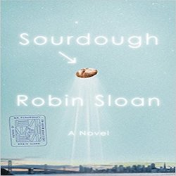 Sourdough, by Robin Sloan