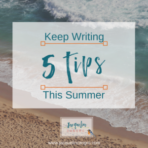 5 Tips Keep Writing This Summer