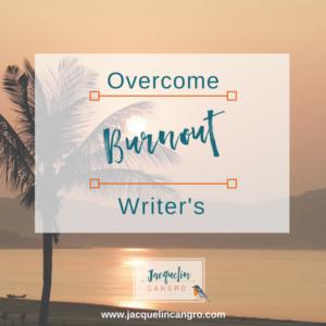 Overcome Writer's Burnout